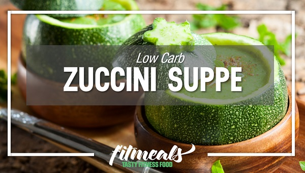 Low-Carb-Zuccini-Suppe